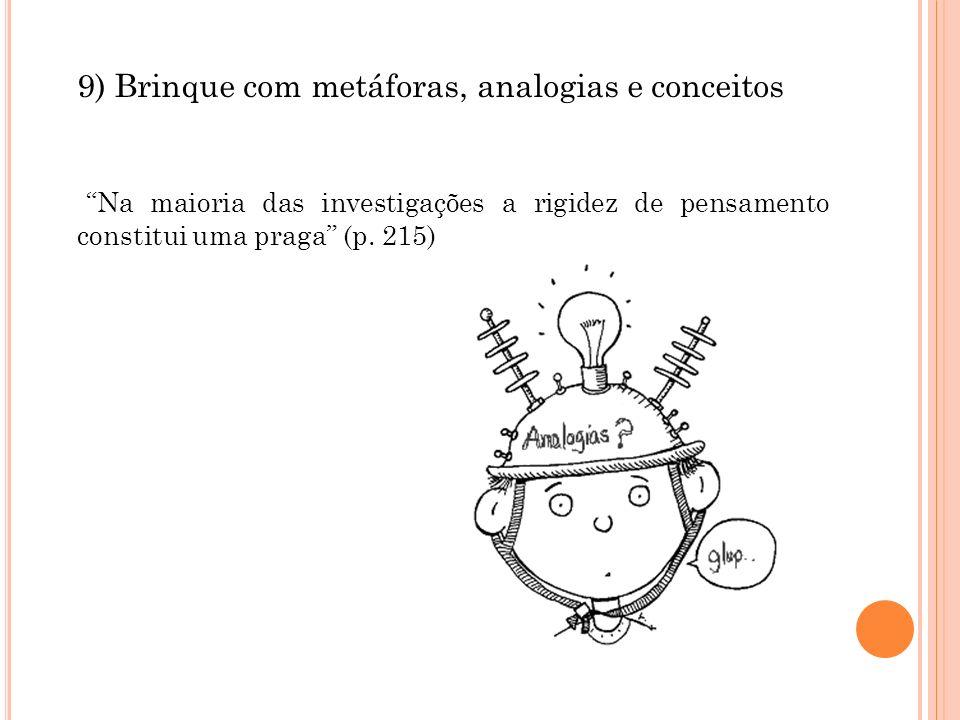 9) Brinque com metáforas, analogias e conceitos