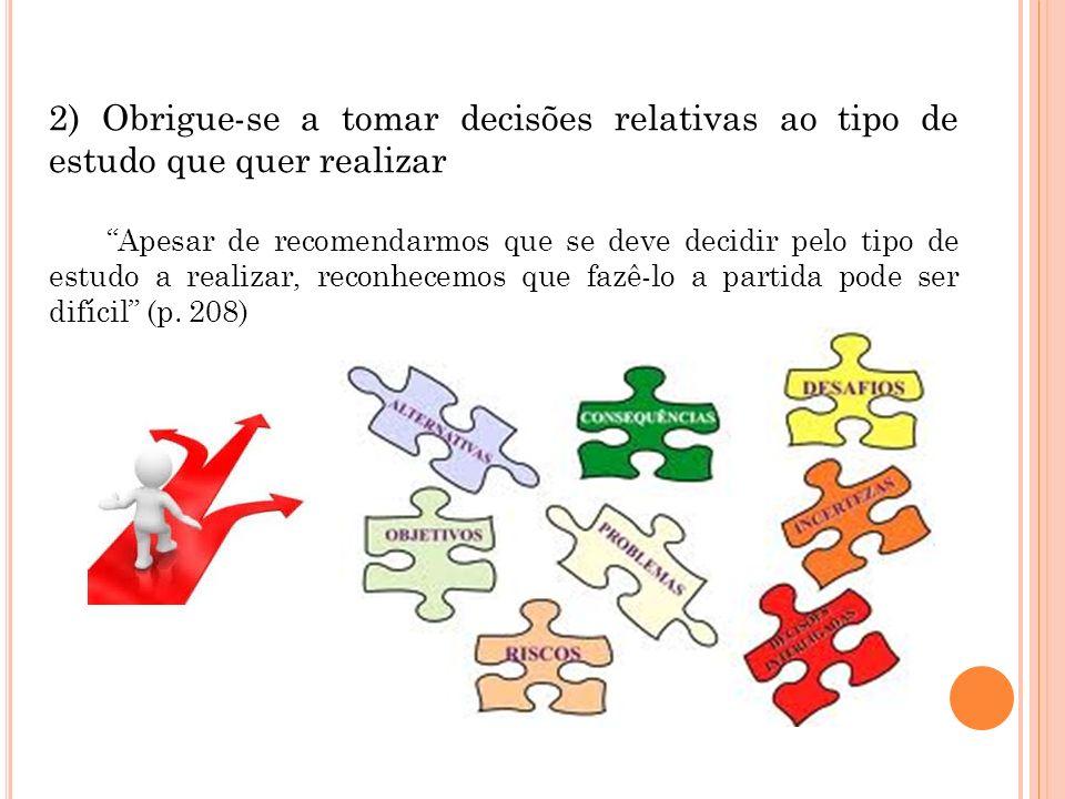 2) Obrigue-se a tomar decisões relativas ao tipo de estudo que quer realizar