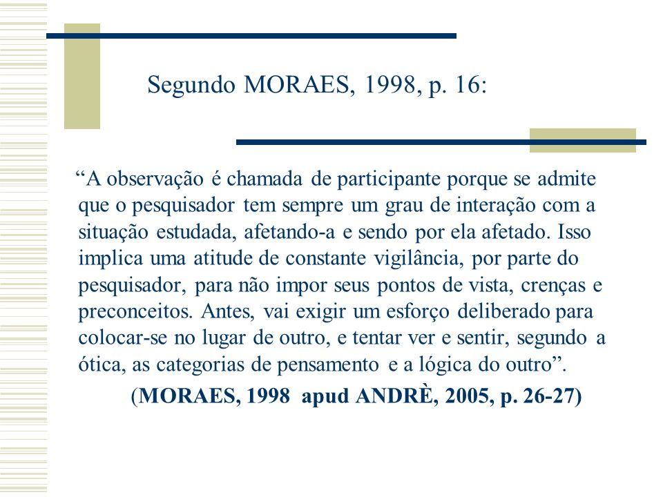 Segundo MORAES, 1998, p. 16:
