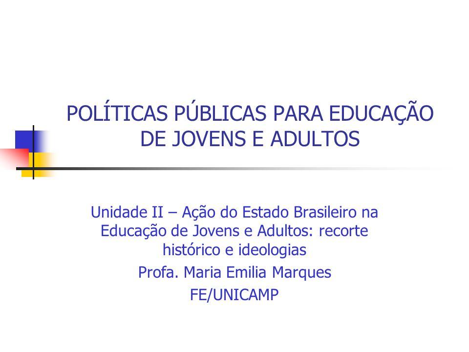 POLÍTICAS PÚBLICAS PARA EDUCAÇÃO DE JOVENS E ADULTOS