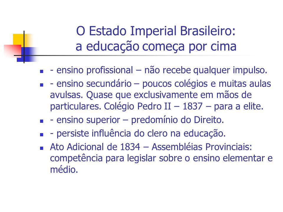 O Estado Imperial Brasileiro: a educação começa por cima