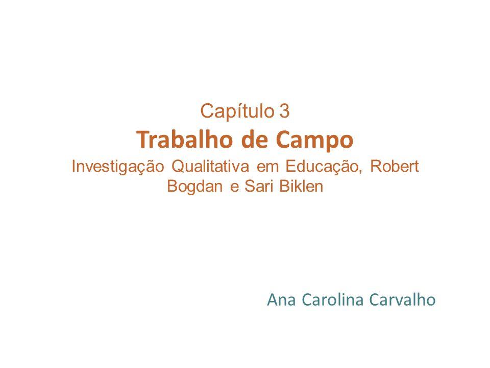 Capítulo 3 Trabalho de Campo Investigação Qualitativa em Educação, Robert Bogdan e Sari Biklen