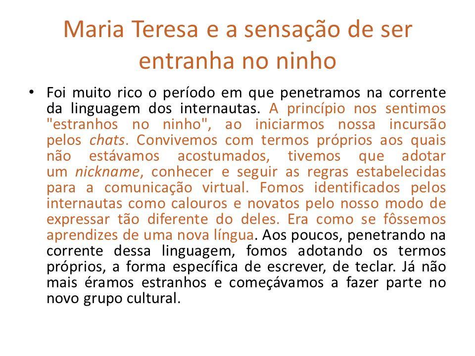 Maria Teresa e a sensação de ser entranha no ninho