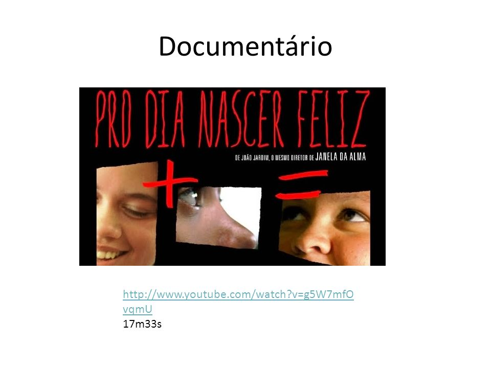 Documentário http://www.youtube.com/watch v=g5W7mfOvqmU 17m33s