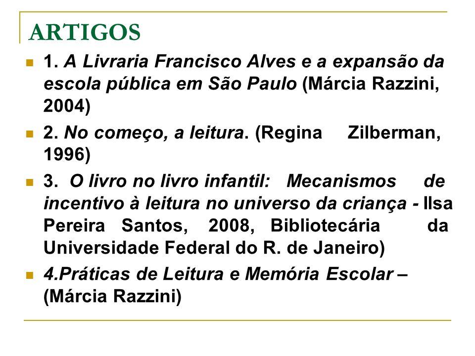 ARTIGOS 1. A Livraria Francisco Alves e a expansão da escola pública em São Paulo (Márcia Razzini, 2004)
