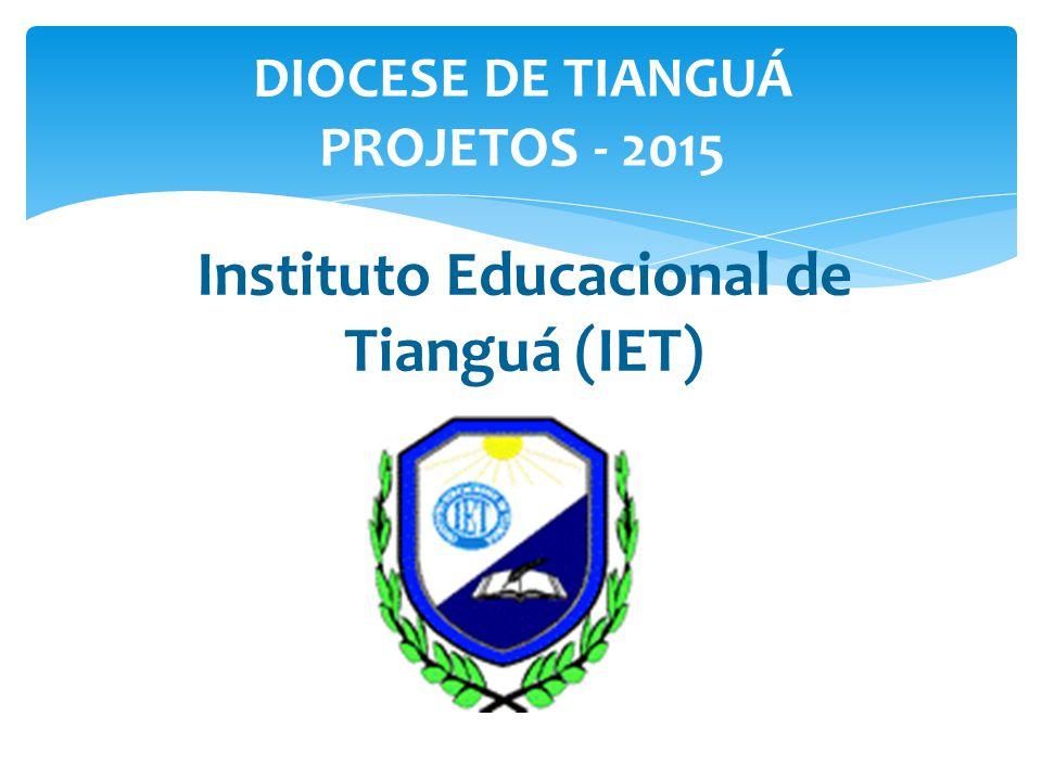 DIOCESE DE TIANGUÁ PROJETOS - 2015