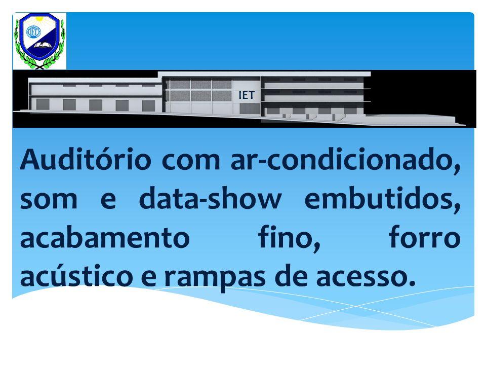 IET Auditório com ar-condicionado, som e data-show embutidos, acabamento fino, forro acústico e rampas de acesso.