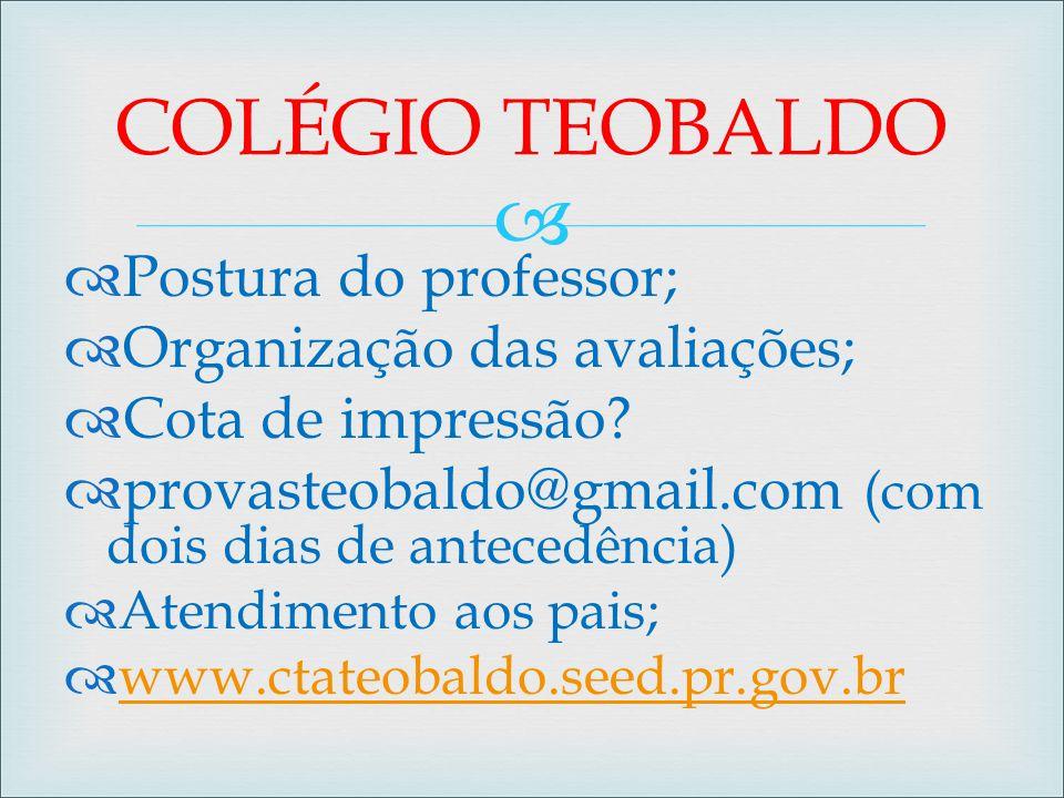 COLÉGIO TEOBALDO Postura do professor; Organização das avaliações;