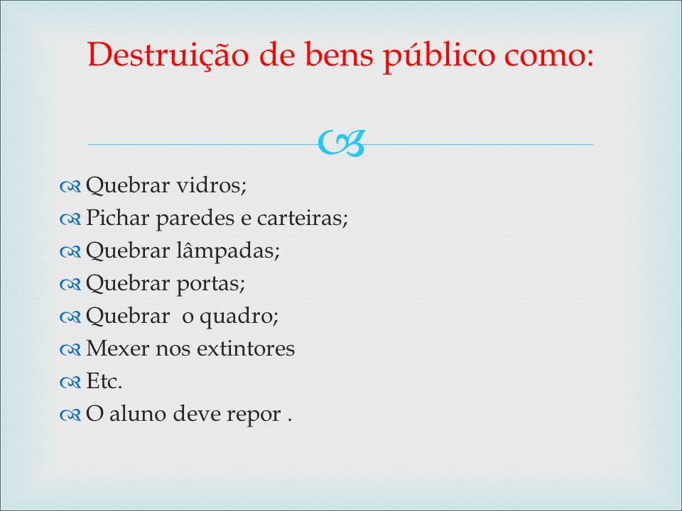 Destruição de bens público como: