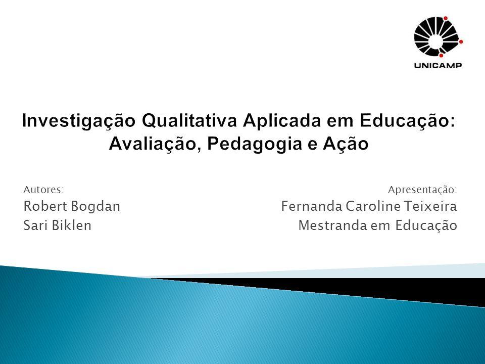 Apresentação: Fernanda Caroline Teixeira Mestranda em Educação