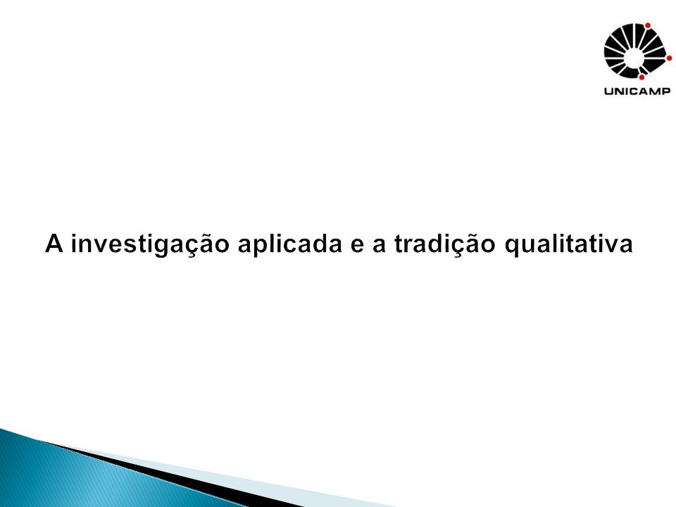 A investigação aplicada e a tradição qualitativa