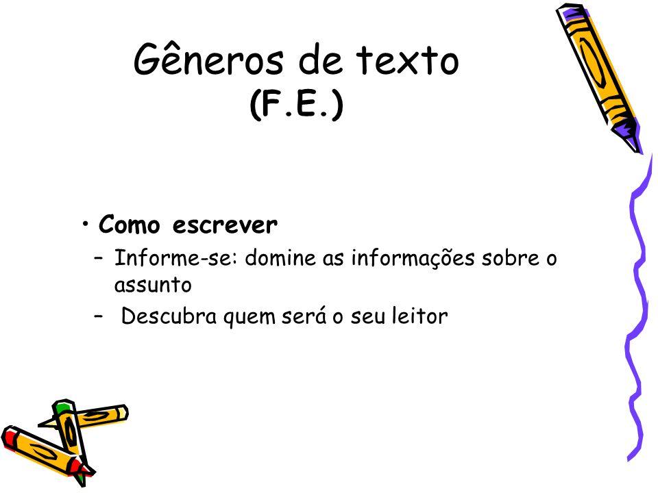 Gêneros de texto (F.E.) Como escrever