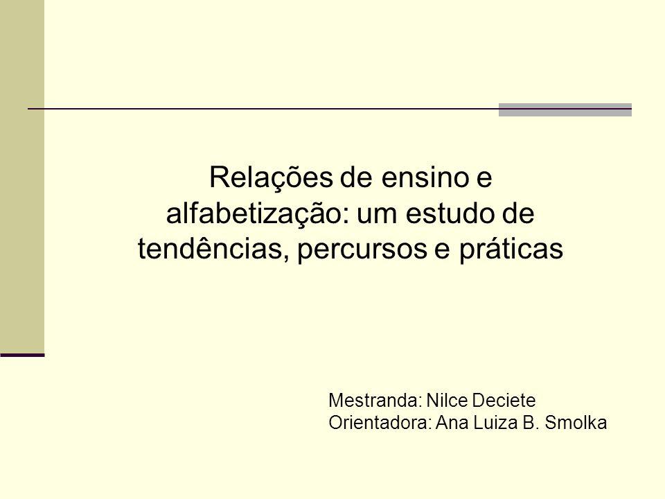 Relações de ensino e alfabetização: um estudo de tendências, percursos e práticas
