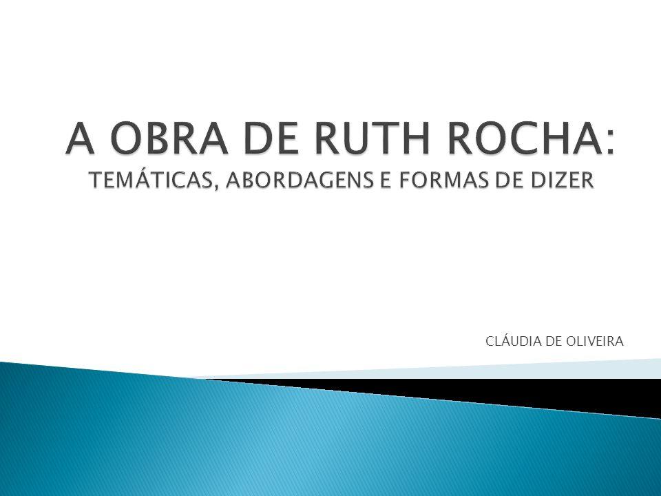 A OBRA DE RUTH ROCHA: TEMÁTICAS, ABORDAGENS E FORMAS DE DIZER