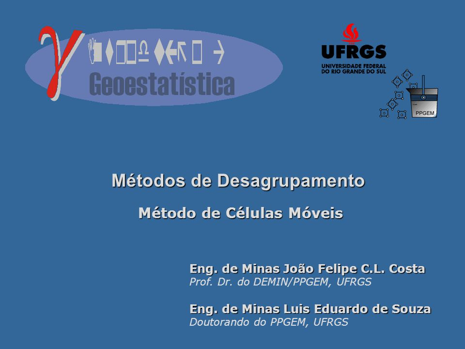Métodos de Desagrupamento Método de Células Móveis