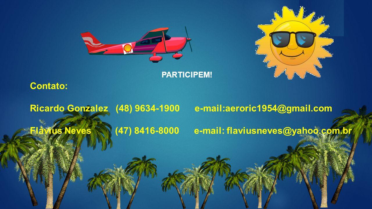 Ricardo Gonzalez (48) 9634-1900 e-mail:aeroric1954@gmail.com