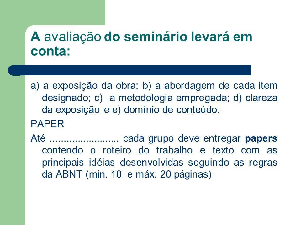 A avaliação do seminário levará em conta: