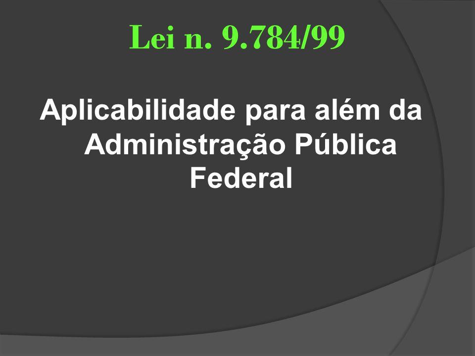 Aplicabilidade para além da Administração Pública Federal