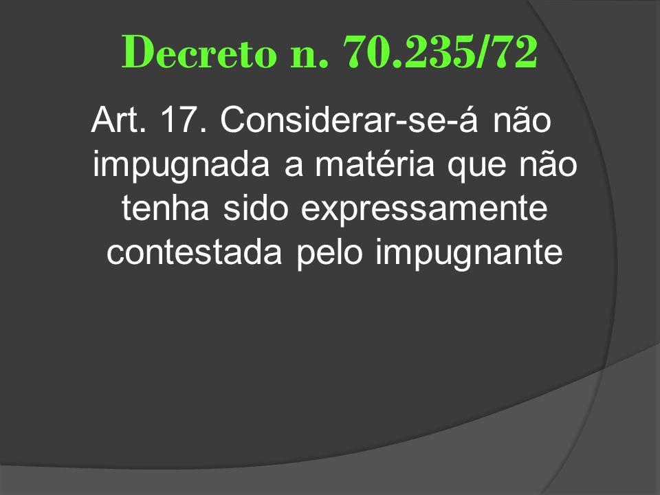 Decreto n. 70.235/72 Art. 17.