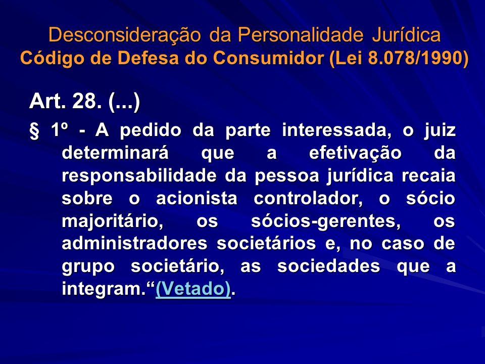 Desconsideração da Personalidade Jurídica Código de Defesa do Consumidor (Lei 8.078/1990)