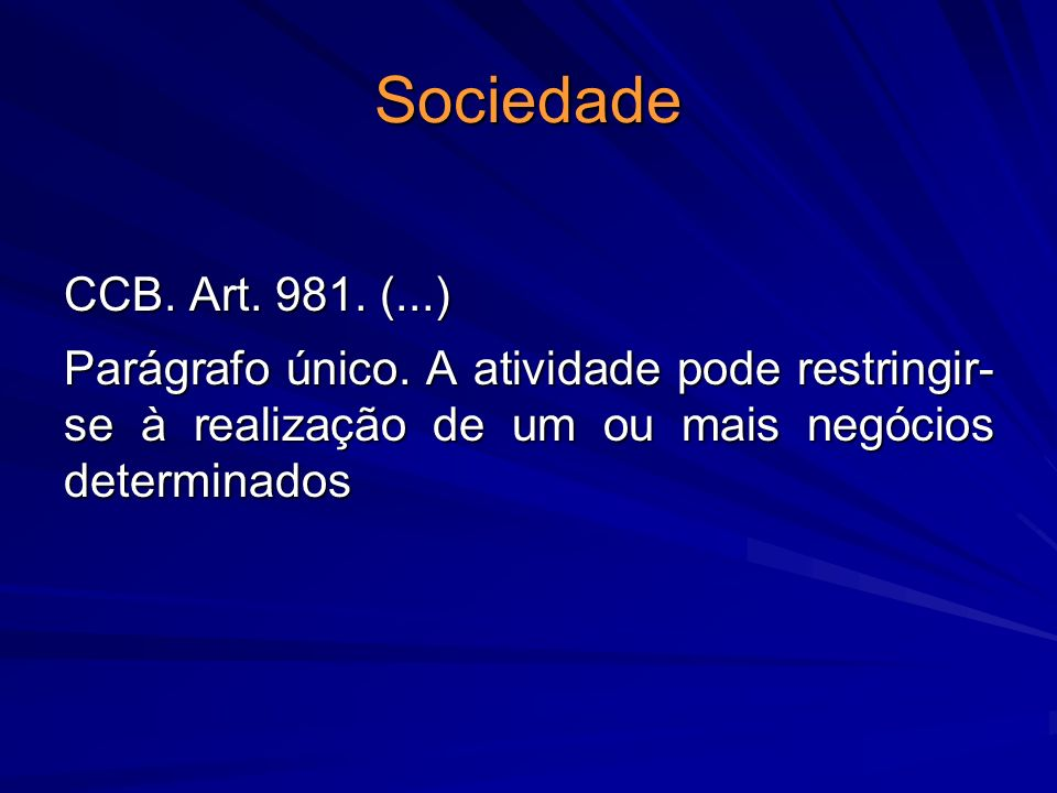 Sociedade CCB. Art. 981. (...) Parágrafo único.