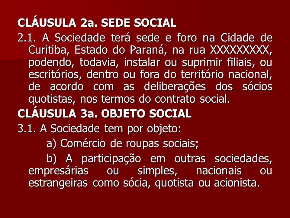 CLÁUSULA 2a. SEDE SOCIAL