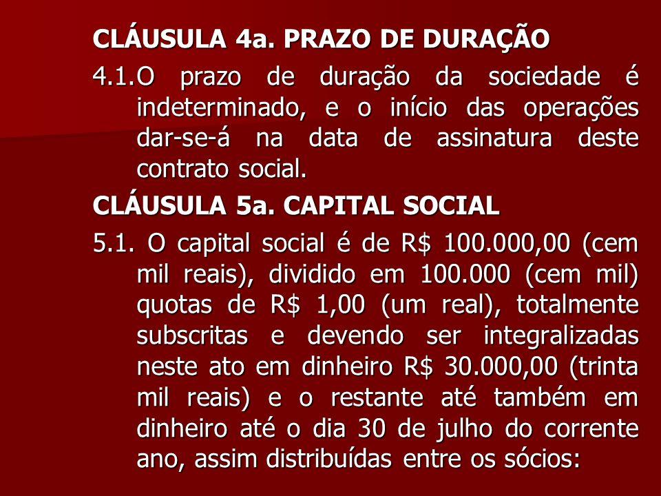 CLÁUSULA 4a. PRAZO DE DURAÇÃO