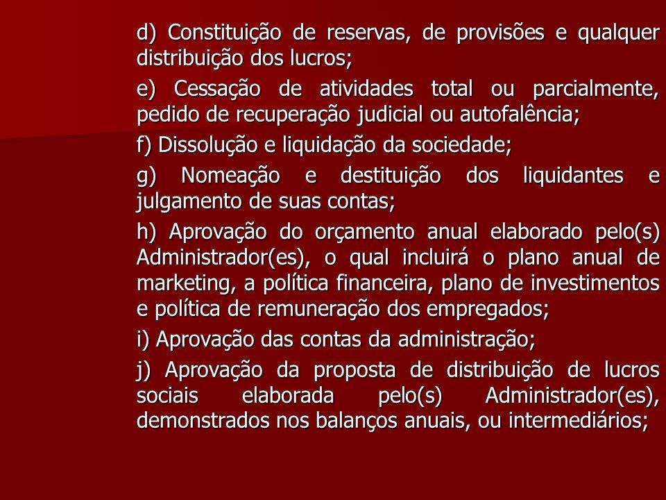 d) Constituição de reservas, de provisões e qualquer distribuição dos lucros;