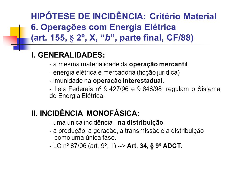 HIPÓTESE DE INCIDÊNCIA: Critério Material 6