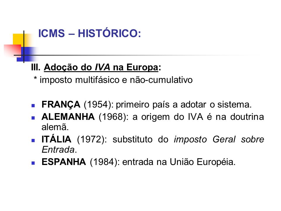 ICMS – HISTÓRICO: III. Adoção do IVA na Europa: