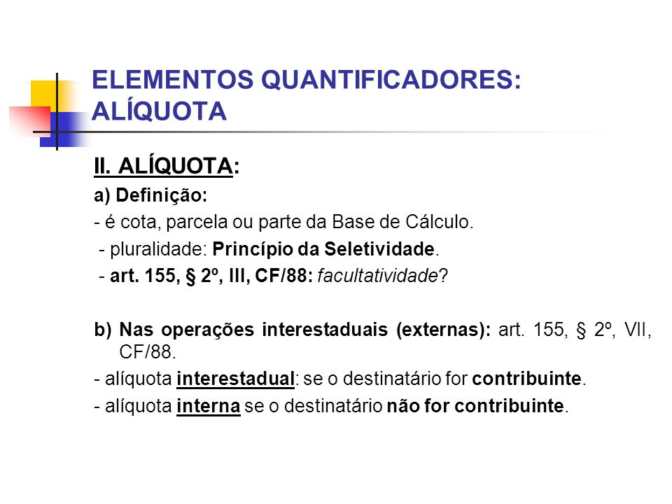 ELEMENTOS QUANTIFICADORES: ALÍQUOTA