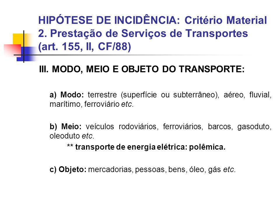 HIPÓTESE DE INCIDÊNCIA: Critério Material 2