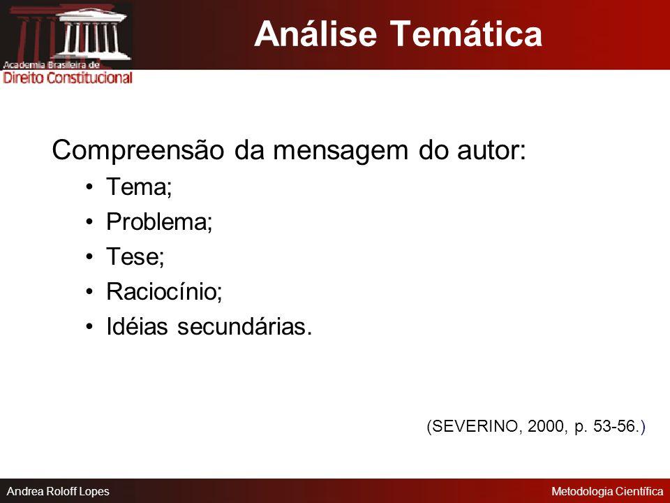 Análise Temática Compreensão da mensagem do autor: Tema; Problema;