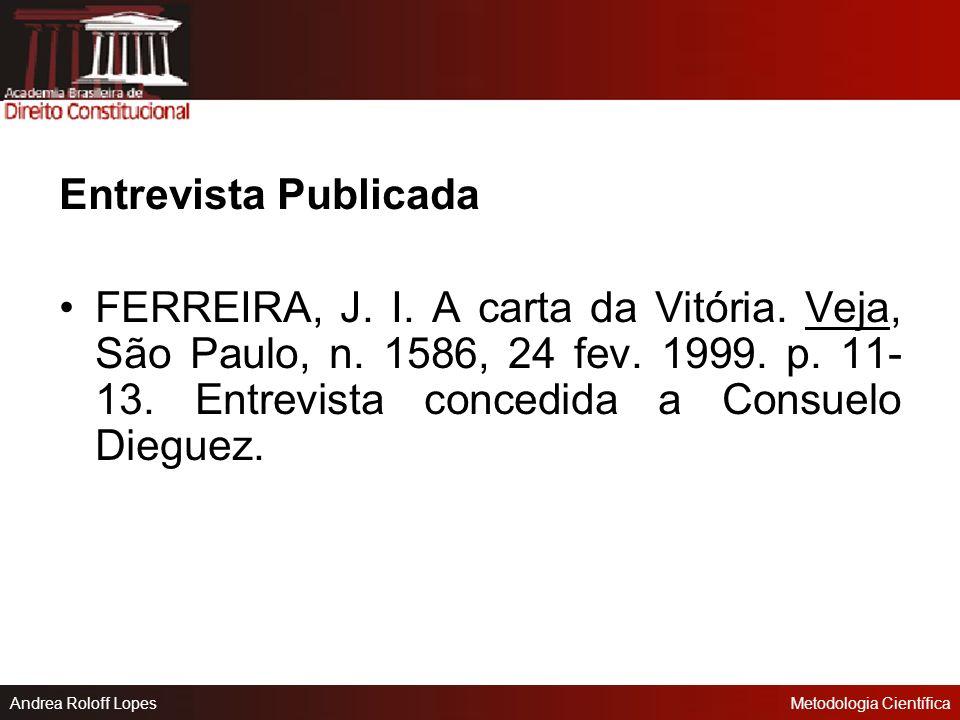 Entrevista Publicada FERREIRA, J. I. A carta da Vitória.