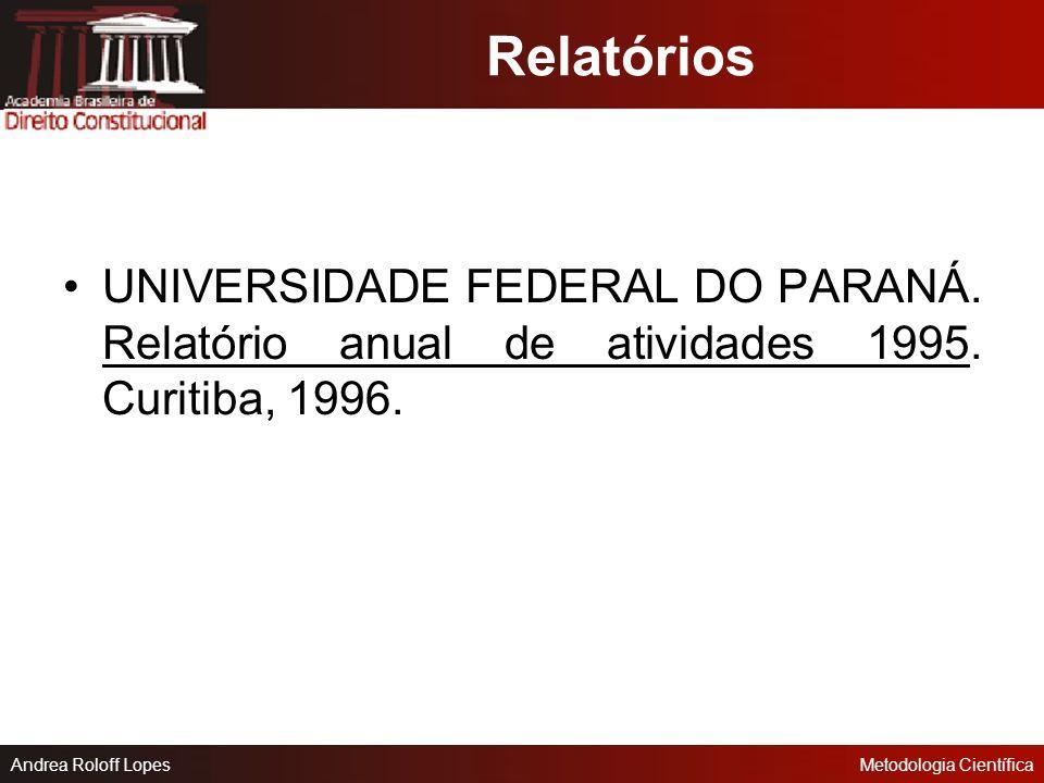 Relatórios UNIVERSIDADE FEDERAL DO PARANÁ. Relatório anual de atividades 1995. Curitiba, 1996.