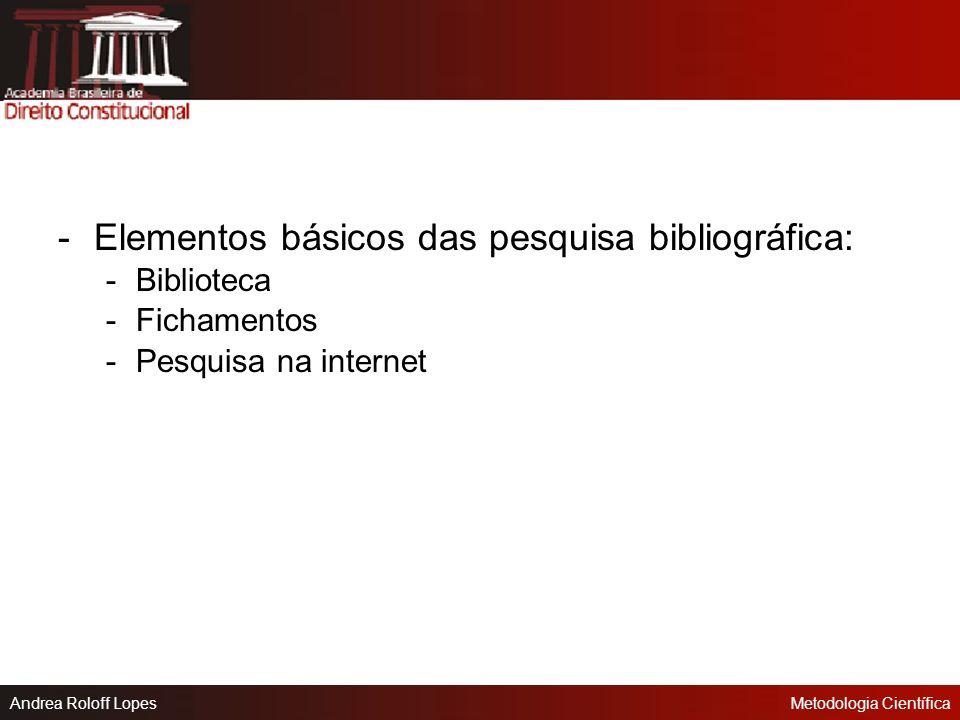 - Elementos básicos das pesquisa bibliográfica: