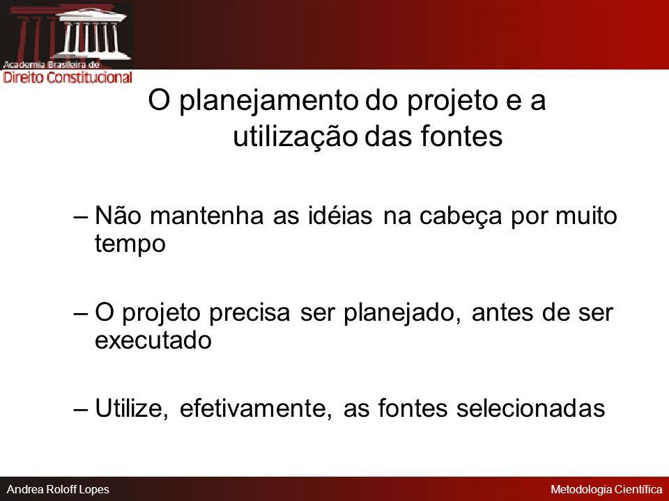 O planejamento do projeto e a utilização das fontes