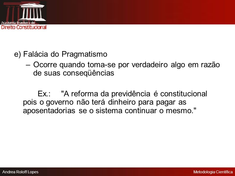 e) Falácia do Pragmatismo
