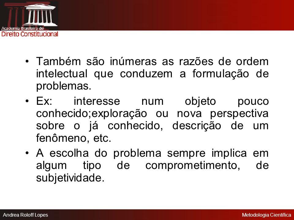Também são inúmeras as razões de ordem intelectual que conduzem a formulação de problemas.