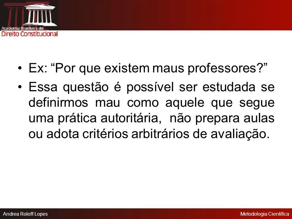 Ex: Por que existem maus professores