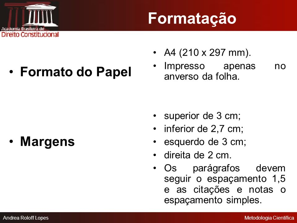 Formatação Formato do Papel Margens A4 (210 x 297 mm).