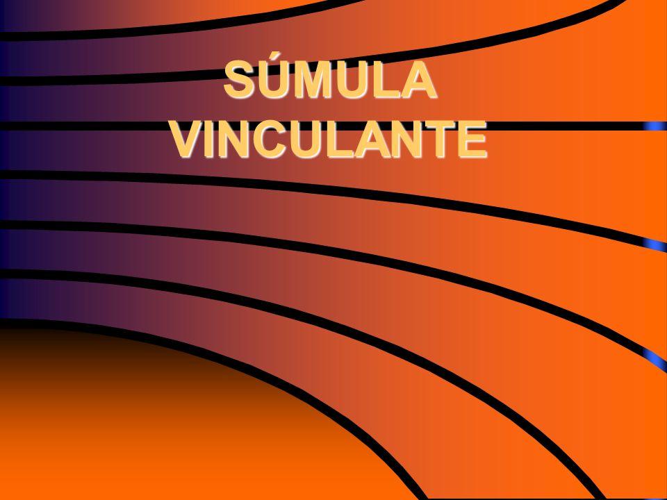 SÚMULA VINCULANTE