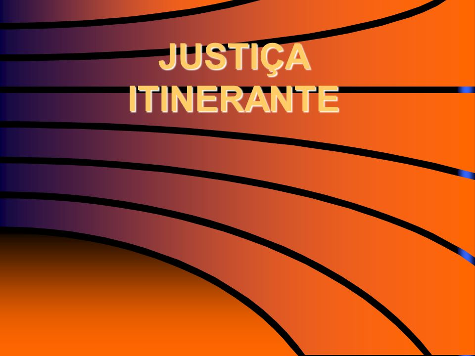 JUSTIÇA ITINERANTE