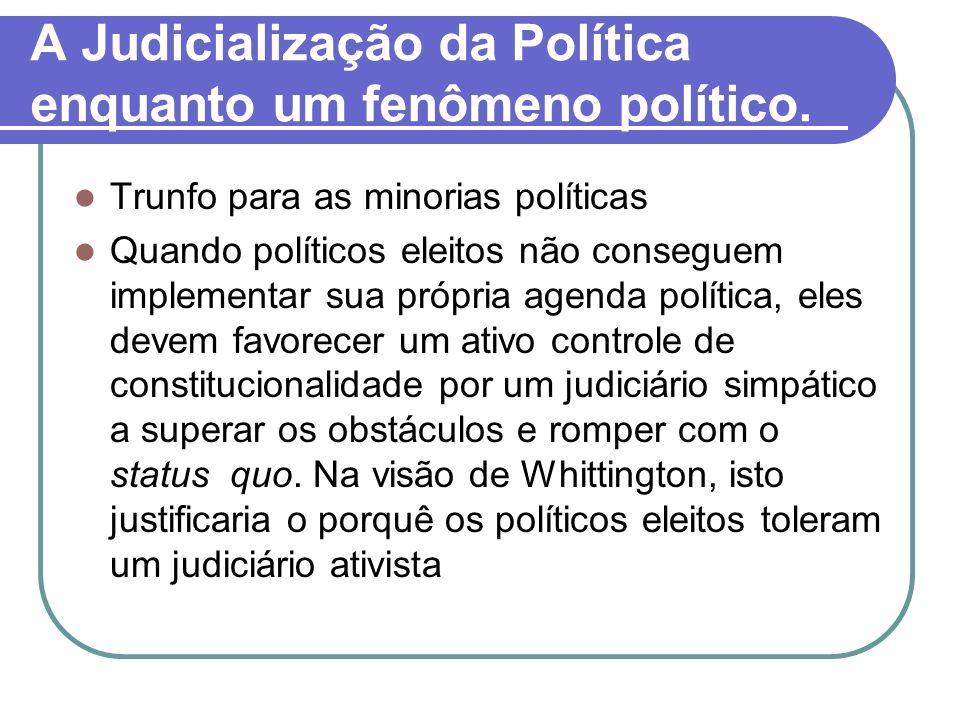A Judicialização da Política enquanto um fenômeno político.