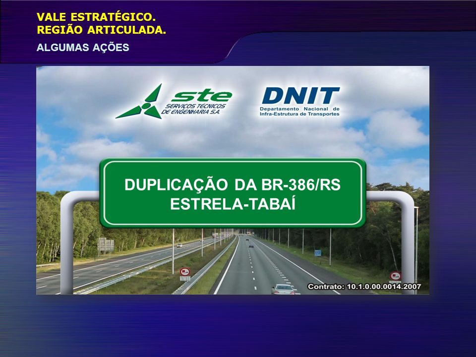 DUPLICAÇÃO DA BR-386/RS ESTRELA-TABAÍ