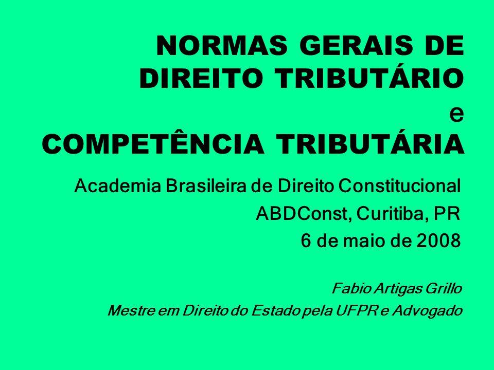 NORMAS GERAIS DE DIREITO TRIBUTÁRIO e COMPETÊNCIA TRIBUTÁRIA