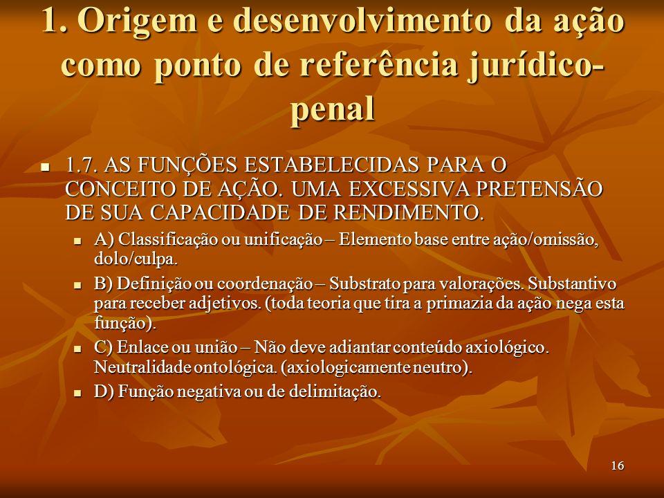 1. Origem e desenvolvimento da ação como ponto de referência jurídico-penal
