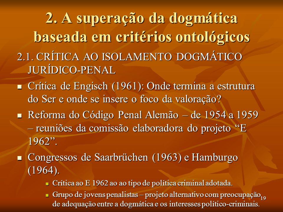 2. A superação da dogmática baseada em critérios ontológicos