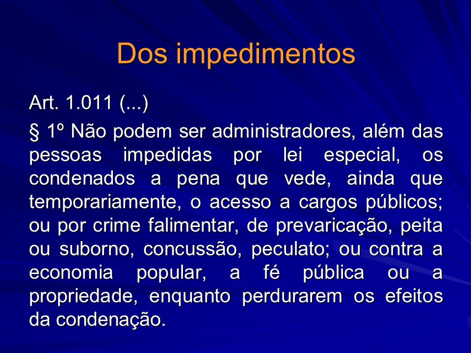 Dos impedimentos Art. 1.011 (...)