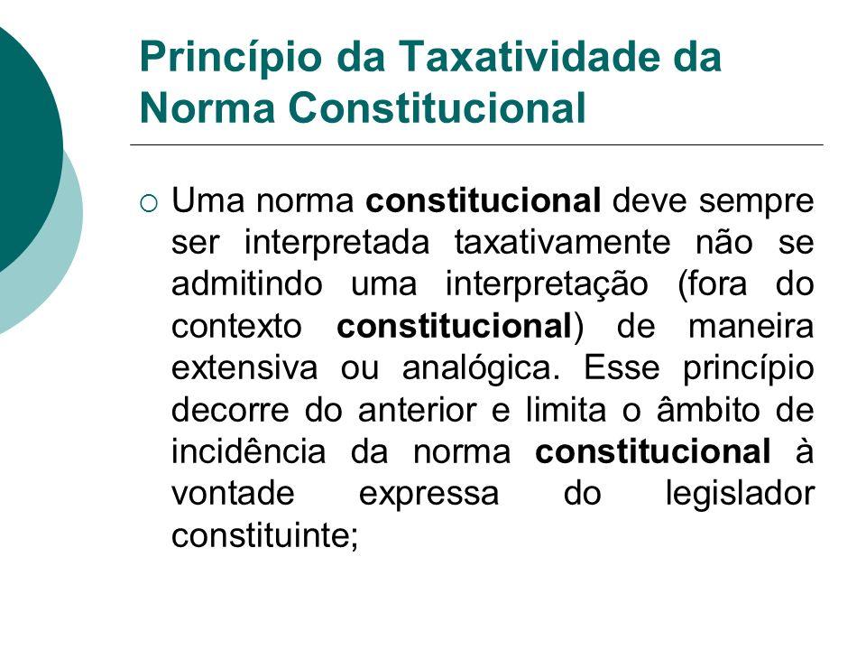 Princípio da Taxatividade da Norma Constitucional
